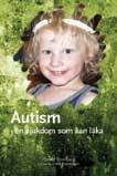 autism en sjukdom som kan läka