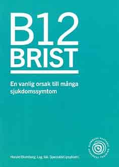 B12 brist en vanlig orsak till många sjukdomssymtom